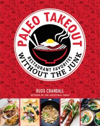 "My favorite cookbook: ""Paleo Takeout"" by Russ Crandall"